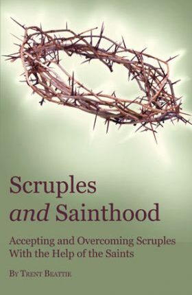 Scruples and Sainthood